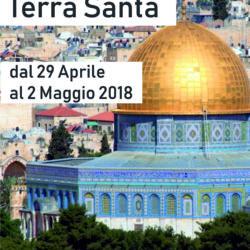 Pellegrinaggio in Terra Santa dal 28 aprile al 2 maggio, dove è nato, morto e risorto Gesù