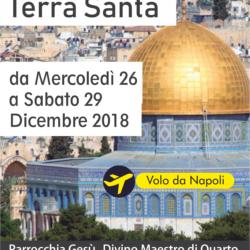 Pellegrinaggio in Terra Santa da mercoledì 26 a sabato 29 dicembre, dove è nato, morto e risorto Gesù