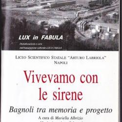 Vivevamo con le sirene. Bagnoli tra memoria e progetto al Liceo scientifico Arturo Labriola